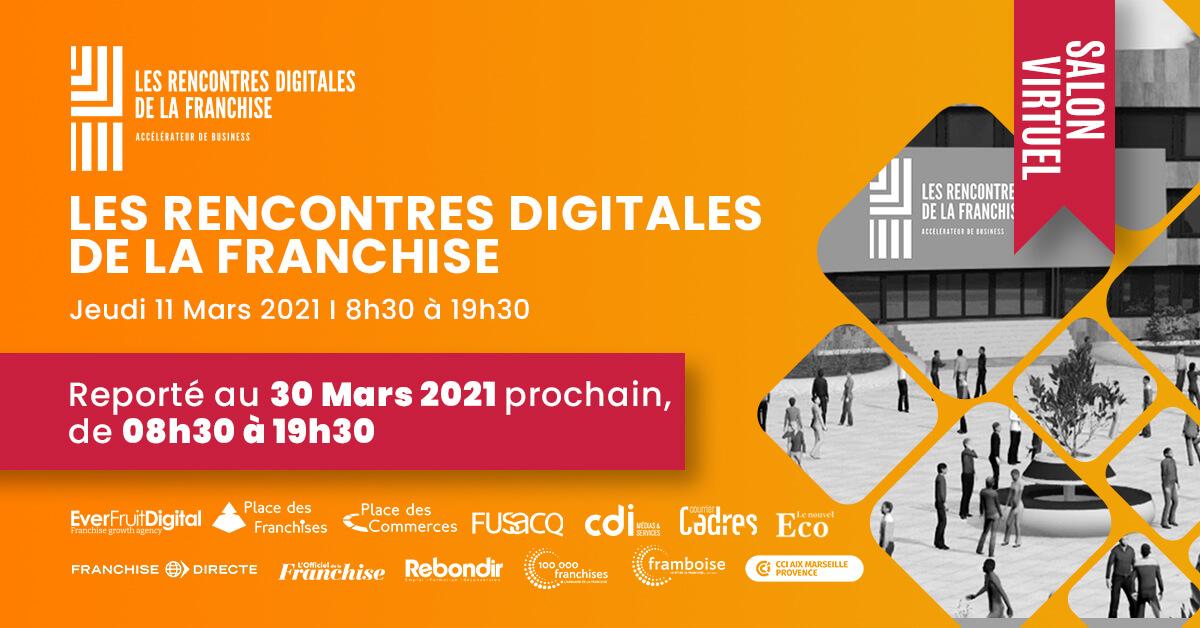 Les rencontres digitales de la franchise, Inscrivez-vous ! Rendez-vous le 30 mars 2021