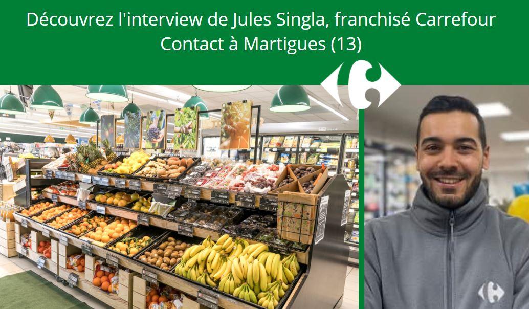 Découvrez le parcours de Jules Singla, Franchisé Carrefour Contact à Martigues (13)