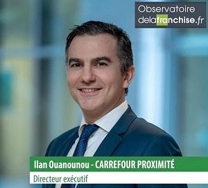 [INTERVIEW] Ilan Ouanounou, Directeur Exécutif de Carrefour Proximité France